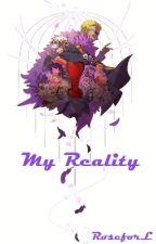My Reality (Trafalgar Law X Reader)   One Piece by Roseforl