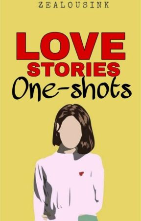 Love Stories (One Shots) by dubuwritess