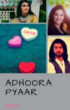 Adhoora Pyaar ✔(completed) by silent_reader_02