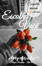 Escolho Você - #3 Trilogia Recomeço |DEGUSTAÇÃO| by autorannymendes