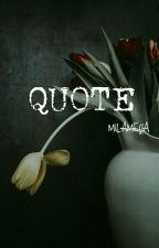 Quotes by Milamesia