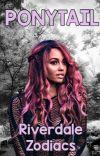 PONYTAIL || Riverdale Zodiacs cover