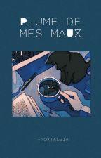 Plume De Mes Maux by Mint-Sugaa