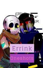 Errink Oneshots [SLOW UPDATES] by ElizabethW7