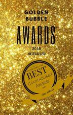 Golden Bubble Awards  2018 by GoldenBubbleA