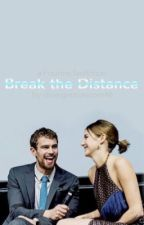 Break the Distance | Fourtris (COMPLETED) by breannefaith
