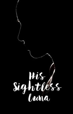 His Sightless Luna by yass023