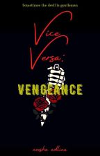 Vice Versa : Vengeance by TheNeeshaAdlina