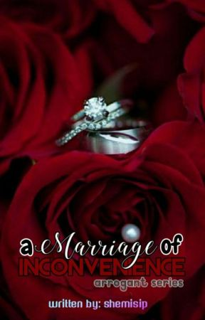 A Marriage Of Inconvenience (Series #1) by shemisip