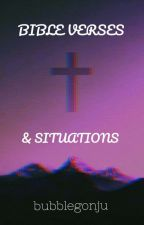 Bible Verses And Situations  by bubblegonju