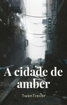 A Cidade De Amber by TwenTrevor