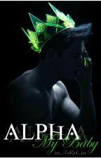 Alpha, My Baby... autorstwa Miiishaaaaa