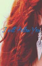 I will Follow You. by MoxxiZombie