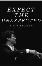 Expect The Unexpected {s.h x reader} by writingsbygrace