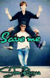 Save Me (Moreid Fanfic)(on Hold) cover