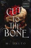 Cut To The Bone   #Wattys2021 cover
