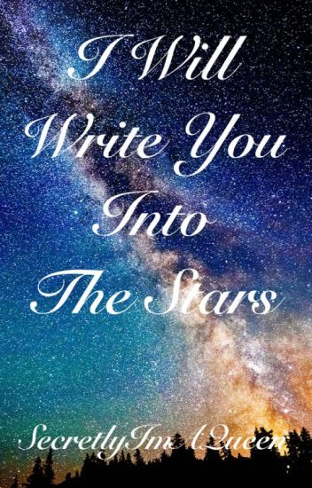 I Will Write You Into The Stars//On Hiatus