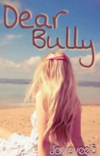 Dear bully {completed} cover