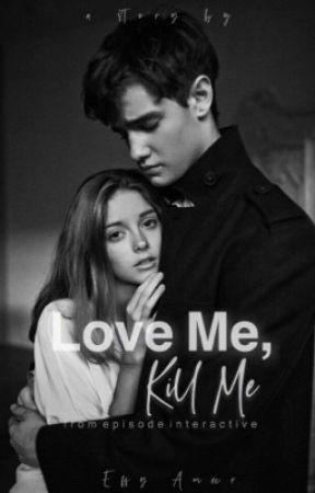Love Me, Kill Me by effydoses