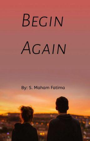 Begin Again by maham_07