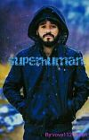 Superhuman (Elton Castee X Reader) cover