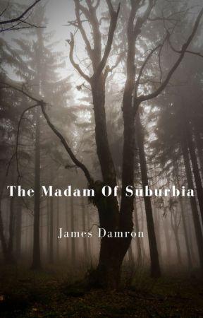 """The Madam of Suburbia"" by thepunkdroet"