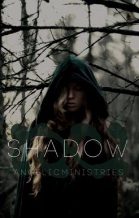 Shadow (ON HOLD)  by Angelicministries