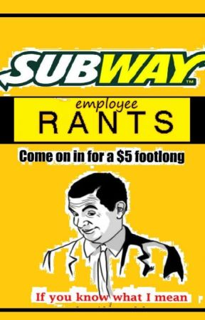 The Rants of a Subway Employee by SlenderSera