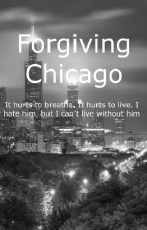 Forgiving Chicago (Chicago Fire 4) by LittleAimz