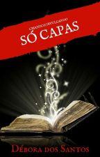 SÓ CAPAS by deboraeydhan