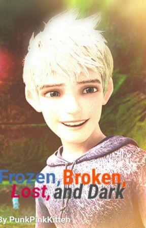 Frozen, Broken, Lost, and Dark by PunkPinkKitten