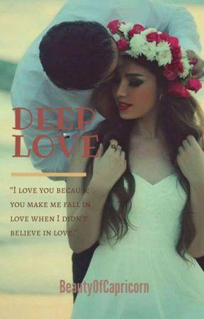 DEEP LOVE ||✔️ by BeautyOfCapricorn