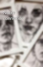 Notre connexion. by etrangeillusion