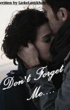 Don't Forget Me.. by LiekeLuttikholt
