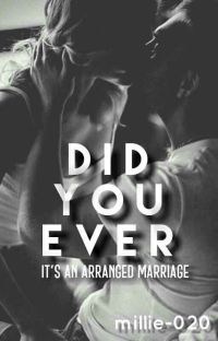 DID YOU EVER(arranged marriage) cover
