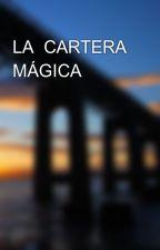 LA  CARTERA  MÁGICA by EspeRiscart