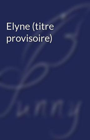 Elyne (titre provisoire) by minisunshiine