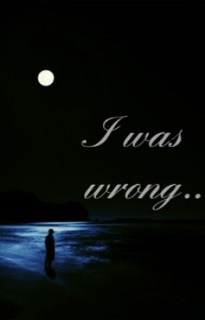 I Was Wrong. by Savannahwantstoread