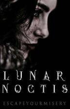 Lunar Noctis by EscapeYourMisery