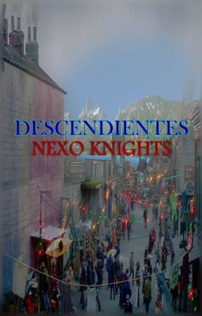 Descendientes: Nexo Knights [PAUSADA] by Vicky_Fanfics