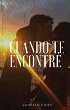 Cuando te encontré  by vanessaconti_