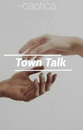 Town Talk  by -caotica