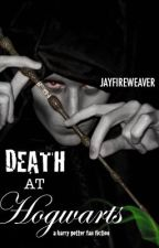 Death at Hogwarts - A Harry Potter fanfiction by SophiaFireweaver