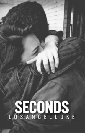 Seconds || Calum Hood [on hold indefinitely] by losangelluke