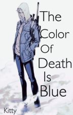 The Color of Death is Blue by KutieKitty16