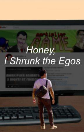 Honey, I Shrunk the Egos by EmbodiedInsanity