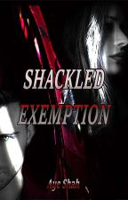 Shackled Exemption by bbllaacckkaangel