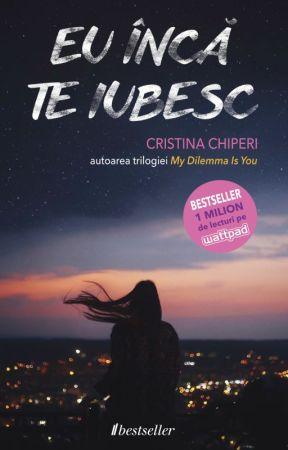 Eu încă te iubesc - Cristina Chiperi by editurabestseller