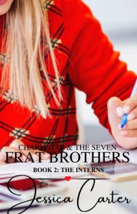 (Book 2) Charlotte & the Seven Frat Brothers: The Interns cover