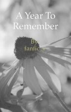 A Year To Remember by fanfic_v